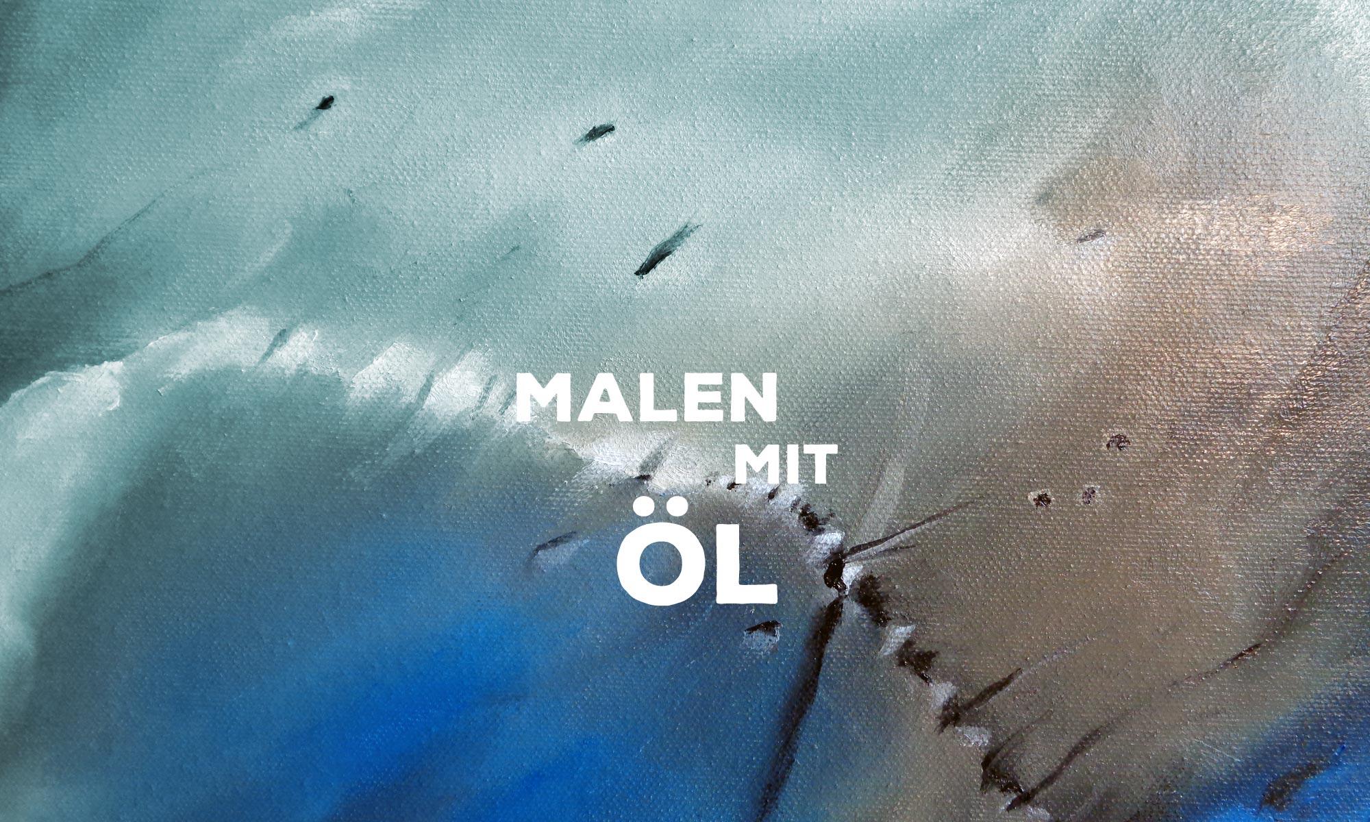 Malen mit Öl